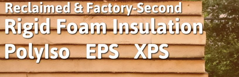 Reclaimed & Factory-Second Rigid Foam Insulation PolyIso EPS XPS