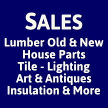 SALES - Lumber Old & New - House Parts - Art & Antiques - Insulation & More